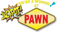 You're a Winner at JackPot Pawn